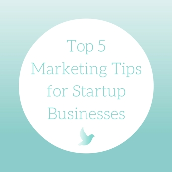 Top 5 Marketing Tips for Startup Businesses